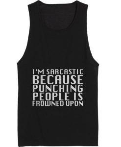 I Am Sarcastic Tank top