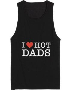 I Love Hot Dads Tank top
