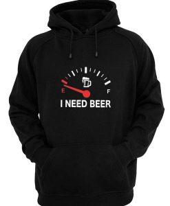 I need beer funny Hoodies