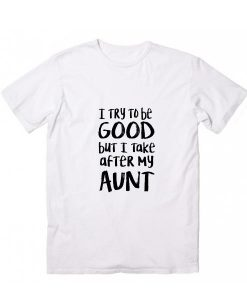 I take after my aunt KIDS T-Shirt