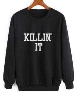 Killin' It Sweatshirt