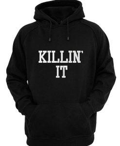Killin' It Hoodies