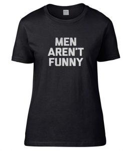 Men aren't funny Short Sleeve Unisex T-Shirts