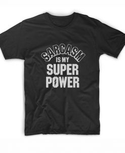 Men's Sarcasm Is My Super Power T-Shirts