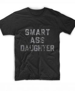 Smart Ass Daughter Women's Short Sleeve Unisex T-Shirts