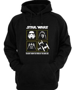 Star Wars You Don't Know The Power Of The Dark Side Hoodies