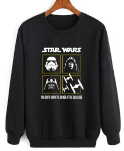 Star Wars You Don't Know The Power Of The Dark Side Sweatshirt