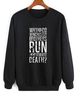 Supernatural Run Toward Death Sweatshirt