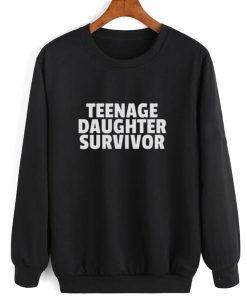 Teenage Daughter Survivor Funny Sweatshirt