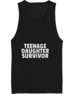 Teenage Daughter Survivor Funny Tank top