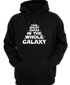 The Best Dad In The Whole Galaxy Hoodies