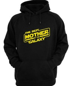 The Best Mother in the Galaxy Hoodies