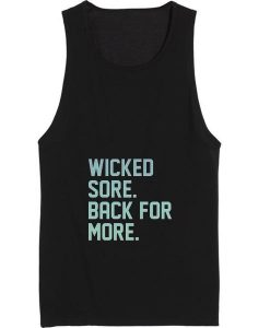 Wicked Sore Back For More Tank top