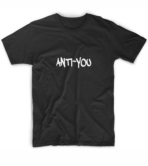 Anti-You Funny Short Sleeve Unisex T-Shirts