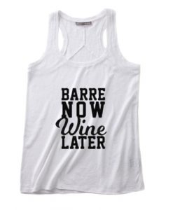 Barre Now Wine Later Tank top
