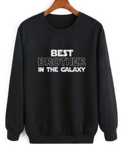 Best Brother In The Galaxy Sweatshirt