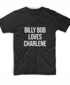 Billy Bob Loves Charlene Short Sleeve Unisex T-Shirts