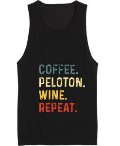 Coffee Peloton Wine Repeat Quote Tank top