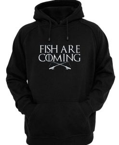 Fish Are Coming Hoodies