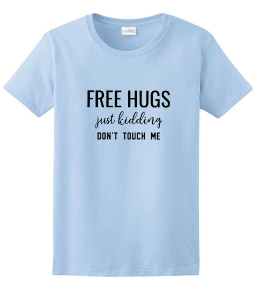 Free Hugs Just Kidding Don't Touch Me Short Sleeve Unisex T-Shirts
