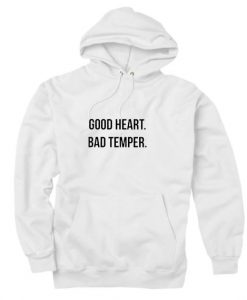 Good Heart Bad Temper Hoodies