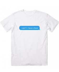 I Cant I Have Cheer Text Message Short Sleeve Unisex T-Shirts