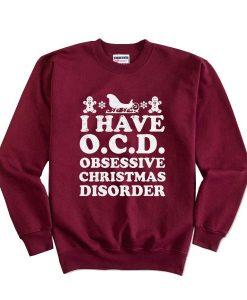 I Have O.C.D Christmas Sweatshirt