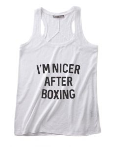 I'm Nicer After Boxing Tank top