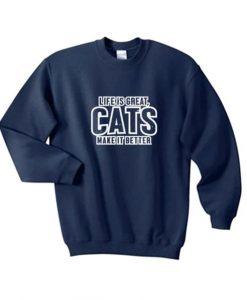 Life Is Great Cats Sweatshirt