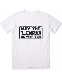 May the Lord be With You Short Sleeve Unisex T-Shirts
