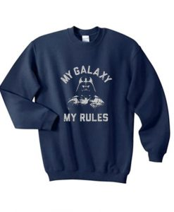 My Galaxy My Rules Sweatshirt