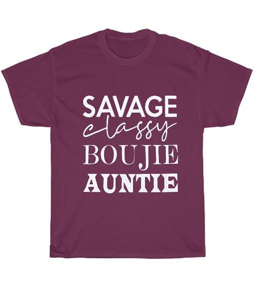 Savage Classy Boujie Aunt Shirt Women Funny Saying Auntie Gift Short Sleeve Unisex T-Shirts