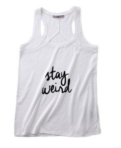 Stay Weird Tank top