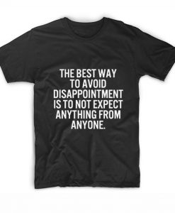 The Best Way To Avoid Disappoinment Short Sleeve Unisex T-Shirts