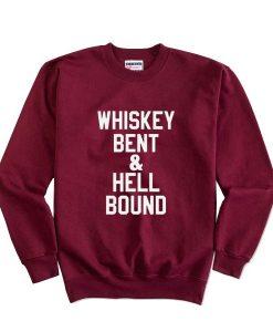 Whiskey Bent And Hell Bound Sweatshirt