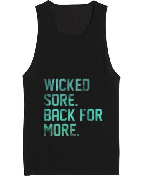 Wicked Sore Back For More Funny Tank top