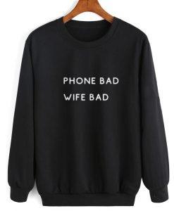 Phone bad wife bad Sweatshirt