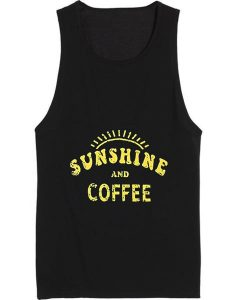 Sunshine and Coffee Quote Tank top