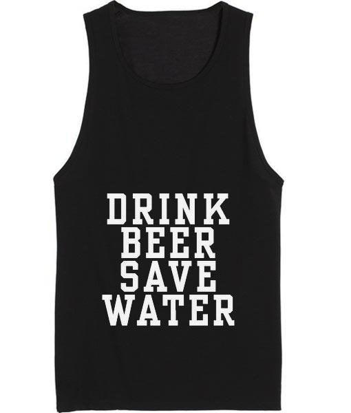 Drink Beer Save Water