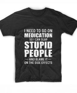 I Need To Go On Medication So I Can Slap