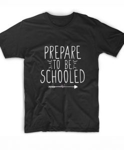 Prepared To Be Schooled