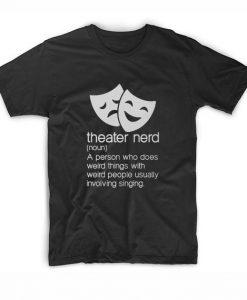 Theater Nerd Noun Fan Musical Opera Stage Actor
