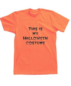 This is my Halloween costume Short Sleeve T-Shirts