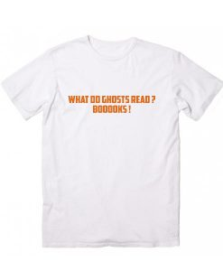 What do ghosts read booooks