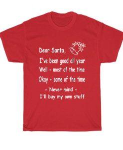 Funny Christmas Dear Santa Never mind I'll buy my own stuff
