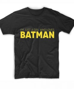 I'm Just A Girl Who Loves Batman