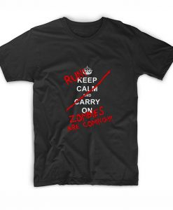 Keep Calm Carry On Run Zombies Are Coming