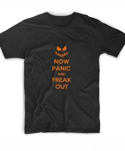 Now Panic And Freak Out Mens Unisex Halloween