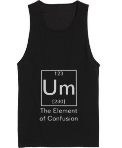 Um The Element of Confusion Funny Chemistry